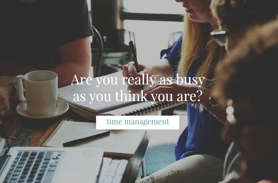 Are you really as busy as you think you are?