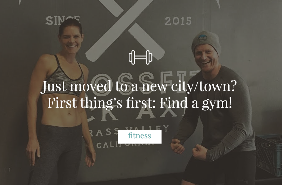 Just moved to a new city/town? First thing's first: Find a gym!
