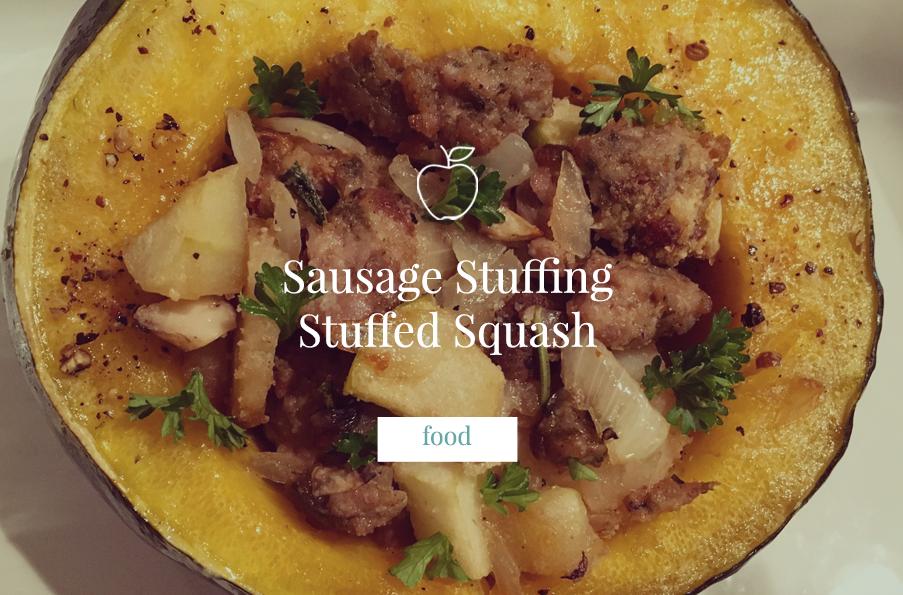 Sausage Stuffing Stuffed Squash
