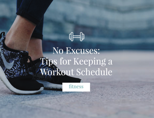 No Excuses: Tips for Keeping a Workout Schedule