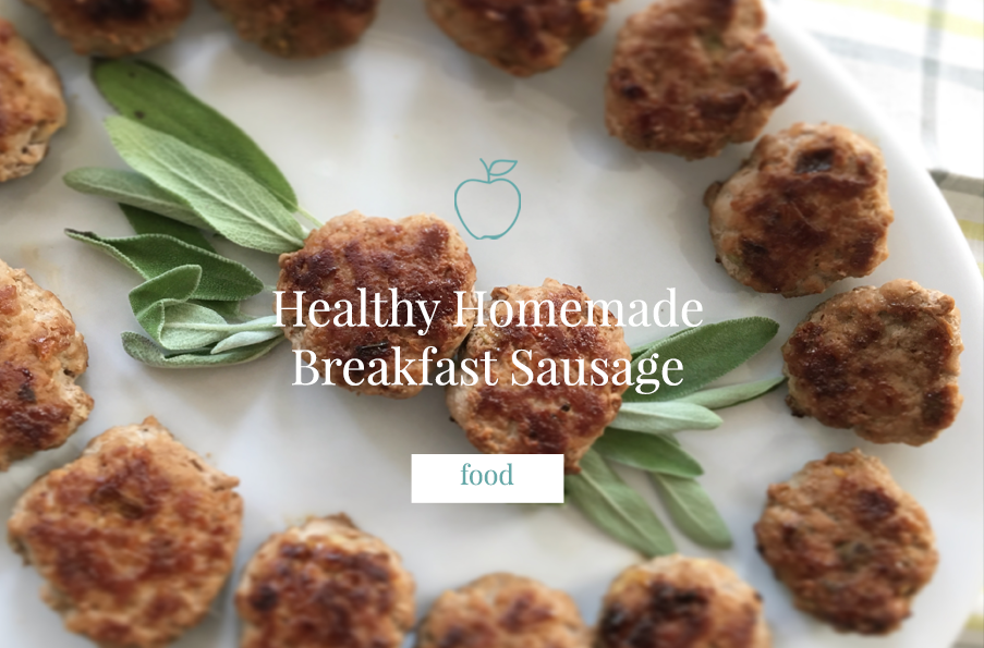 Healthy Homemade Breakfast Sausage
