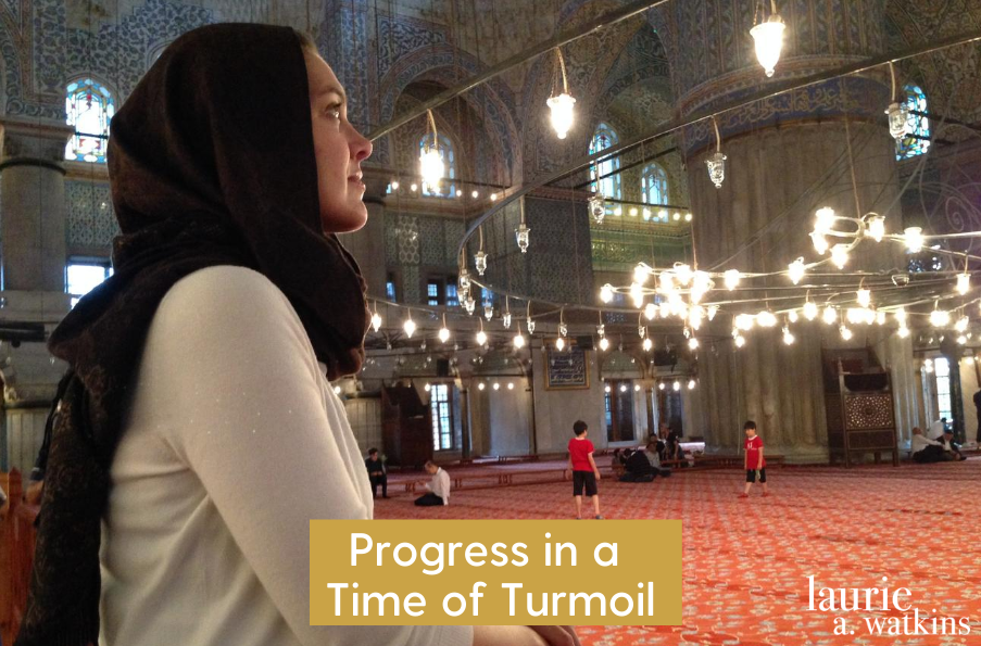 Progress in a Time of Turmoil