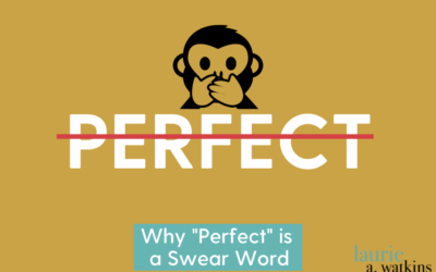 """Why """"Perfect"""" is a Swear Word"""