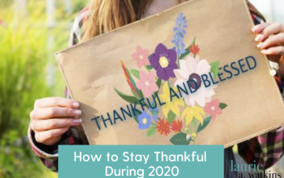How to Stay Thankful During 2020