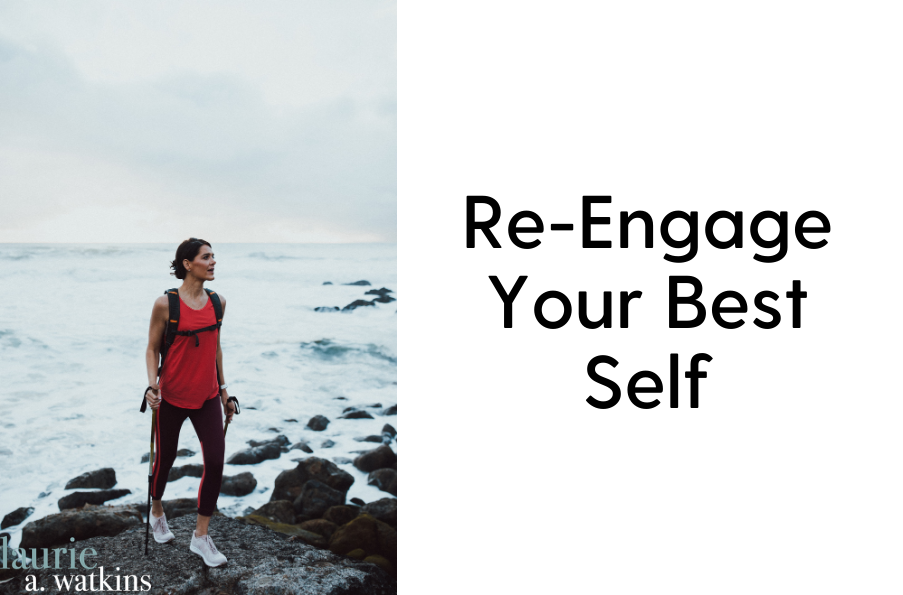 Re-Engage Your Best Self