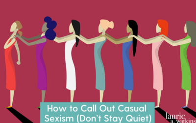 How to Call Out Casual Sexism (Don't Stay Quiet)