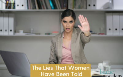 The Lies That Women Have Been Told