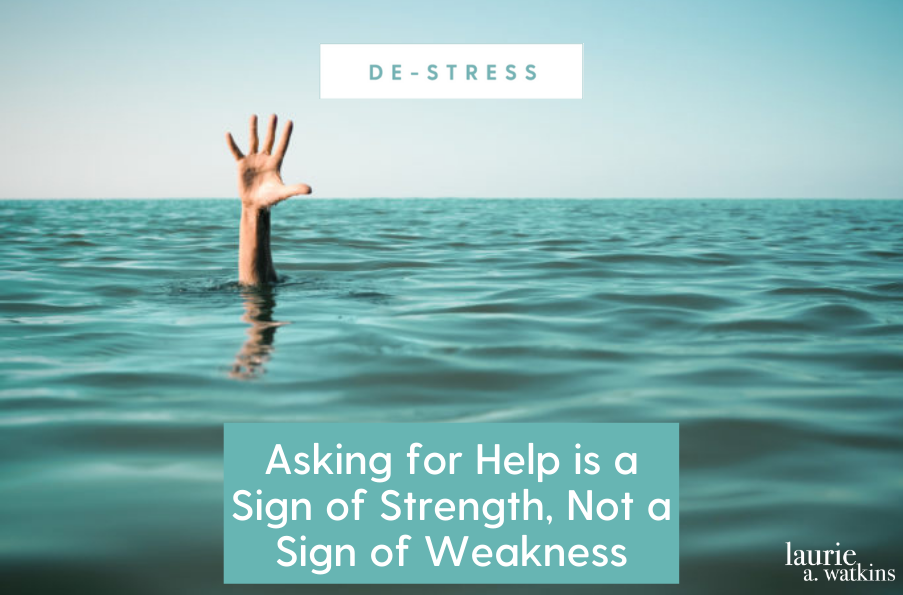 Asking for Help is a Sign of Strength, Not a Sign of Weakness