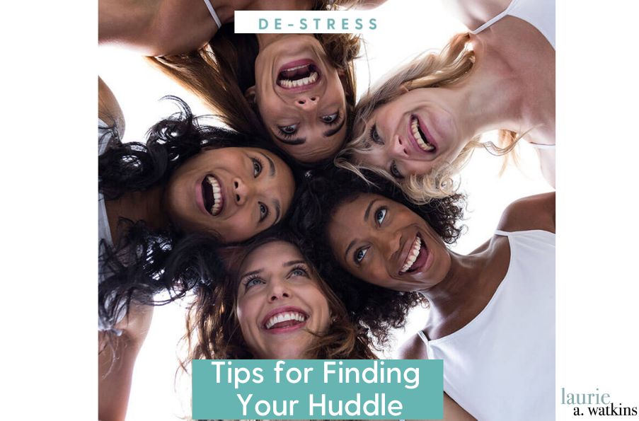 Tips for Finding Your Huddle